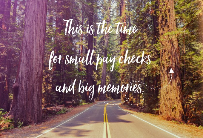 Best Travel Quotes Small Pay Checks Big Memories