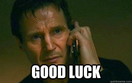 Liam Neeson Good Luck Taken