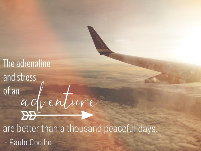 Paulo Coelho Quote Adventure & The 13 Most Inspiring Travel Quotes to Get You Off Your Butt and ... Pezcame.Com